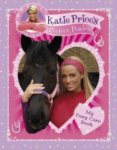 Katie Price's Perfect Ponies: My Pony Care Book (My Perfect Pony) by Katie Price (11-Oct-2007) Hardcover
