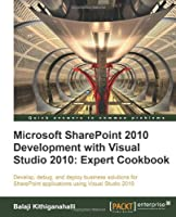Microsoft SharePoint 2010 Development with Visual Studio 2010 Expert Cookbook Front Cover