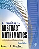 img - for A Transition to Abstract Mathematics, Second Edition: Learning Mathematical Thinking and Writing 2nd edition by Maddox, Randall (2008) Hardcover book / textbook / text book