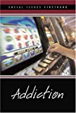 Addiction (Social Issues Firsthand) (0737724943) by Schaefer, Wyatt
