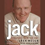 Jack: Straight from the Gut | Jack Welch,John A. Byrne