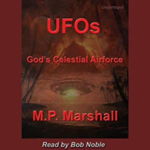 UFOs: God's Celestial Airforce | [M. P. Marshall]