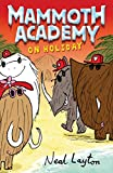 Mammoth Academy on Holiday: No. 3 (0340930314) by Layton, Neal
