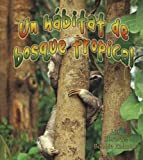 img - for Un Habitat De Bosque Tropical/ A Rainforest Habitat (Introduccion a Los Habitats / Introduction to Habitats) (Spanish Edition) book / textbook / text book