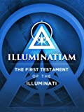 img - for Illuminatiam: The First Testament Of The Illuminati book / textbook / text book