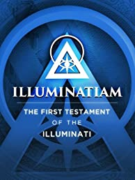 Illuminatiam: The First Testament Of The Illuminati