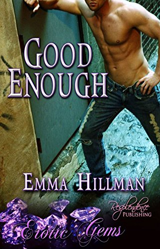 Emma Hillman - Good Enough (Erotic Gems Short) by Dakota Rebel