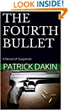 THE FOURTH BULLET: A Novel of Suspense