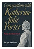 img - for Conversations With Katherine Anne Porter: Refugee From Indian Creek. 1st Ed book / textbook / text book