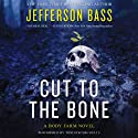 Cut to the Bone: A Body Farm Novel, Book 0.5