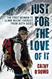 Just for the love of it: The first woman to climb Mount Everest from both sides (English Edition)