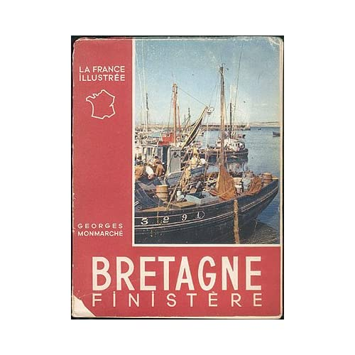 Bretagne: II -- Finistere (La France Illustree), Monmarche, Georges