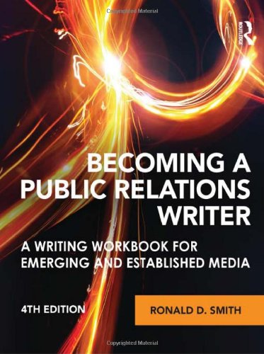 Becoming a Public Relations Writer: A Writing Workbook for Emerging...