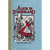 Alice in Zombielandby Lewis Carroll