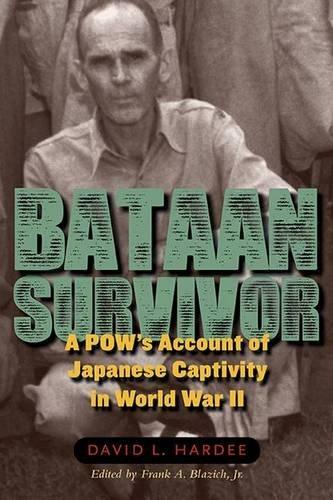 bataan-survivor-a-pows-account-of-japanese-captivity-in-world-war-ii