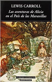 Las aventuras de Alicia en el Pais de las Maravillas / Alice's