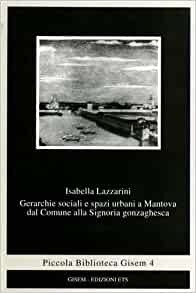 Gerarchie sociali e spazi urbani a Mantova: Dal Comune