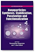 Nanoparticles Synthesis, Stabillization, Passivation and Functionalization (ACS Symposium Series)