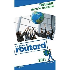 Guide du Routard réussir dans le tourisme