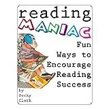 Reading Maniac - Fun Ways To Encourage Reading Success ~ Becky Clark