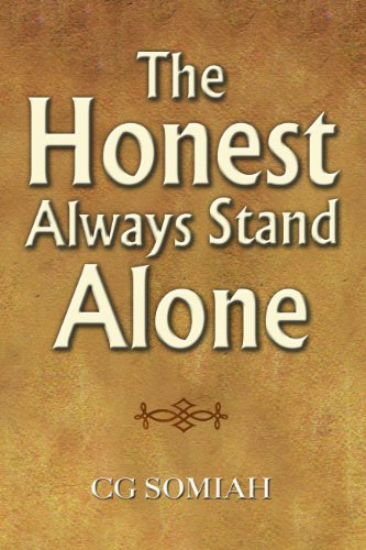 The Honest Always Stand Alone, by C.G. Somiah