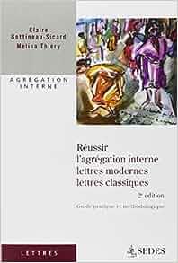 fr r 233 ussir l agregation interne lettres modernes et classiques guide pratique et