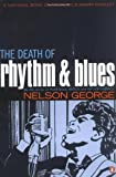 The Death of Rhythm and Blues (0142004081) by George, Nelson