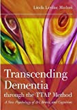 img - for Transcending Dementia Through TTAP: A New Psychology of Art, Brain, and Cognition (The TTAP Method) book / textbook / text book
