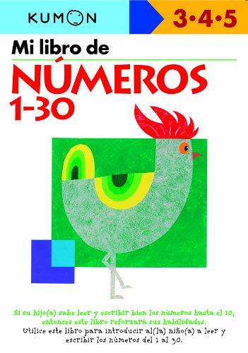 Mi Libro de Numeros del 1-30 / Numbers 1-30: Edades 3-4-5 (Spanish Edition)