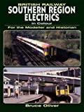 img - for SOUTHERN REGION ELECTRICS IN COLOUR FOR THE MODELLER AND HISTORIAN book / textbook / text book