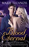 Blood Eternal: An Awakened by Blood Novelby Marie Treanor