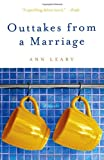 Ann Leary Outtakes from a Marriage