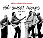 Old Sweet Songs: A Prairie Home Compa...