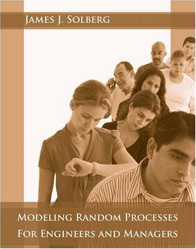 Modeling Random Processes for Engineers and Managers