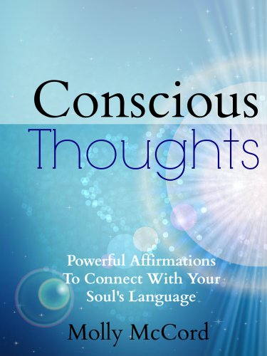 Conscious Thoughts: Powerful Affirmations To Connect With Your Soul's Wisdom by Molly McCord ebook deal