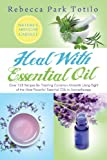 img - for Heal with Essential Oil: Nature's Medicine Cabinet book / textbook / text book