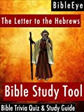 The Letter to the Hebrews: Bible Trivia Quiz & Study Guide (BibleEye Bible Trivia Quizzes & Study Guides)