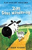 Zips Goes Wandering (Savannah Friends Book 1)