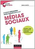 Comment dA{C}velopper votre activitA{C} grA{cent}ce aux mA{C}dias sociaux - Facebook, Twitter, Viadeo, LinkedIn et
