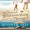 His Personal Relationship Manager: Dating by Design, Book 1 Audiobook by Jennifer Peel Narrated by Nancy Peterson