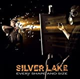 Every Shape & Size by Silver Lake (2013-06-07)