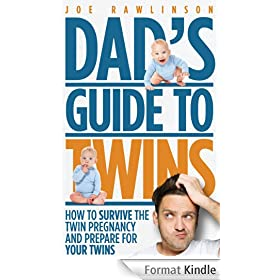 Dad's Guide to Twins: How to Survive the Twin Pregnancy and Prepare for Your Twins (English Edition)