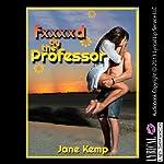 F--ked by the Professor: My Wife's Secret Desires Episode No. 2   Jane Kemp
