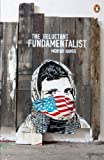 Mohsin Hamid The Reluctant Fundamentalist: Penguin Street Art by Hamid, Mohsin PENGUIN STREET ART Edition (2013)