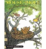 img - for [ { MOUSE AND MOLE, FINE FEATHERED FRIENDS (MOUSE & MOLE (HARDCOVER)) } ] by Yee, Wong Herbert (AUTHOR) Sep-01-2009 [ Library Binding ] book / textbook / text book