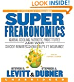 SuperFreakonomics CD: Global Cooling, Patriotic Prostitutes, and Why Suicide Bombers Should Buy Life Insurance