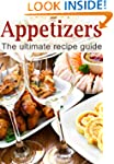 Appetizers :The Ultimate Recipe Guide...