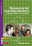 Resources for Learning Mentors: Practical Activities for Group Sessions (Lucky Duck Books) (1412930898) by Allen, Pam