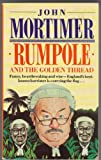 Rumpole and the Golden Thread (0140063315) by Mortimer, John