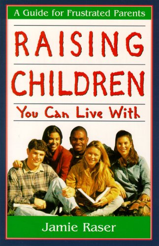 Raising Children You Can Live With: A Guide for Frustrated Parents PDF